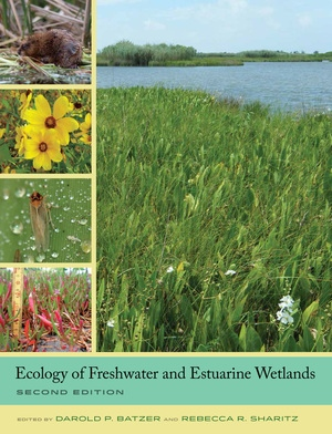 Ecology of Freshwater and Estuarine Wetlands by Darold P. Batzer, Rebecca R. Sharitz