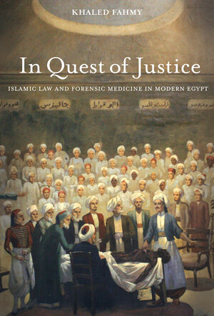 In Quest of Justice by Khaled Fahmy