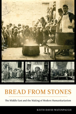 Bread from Stones by Keith David Watenpaugh
