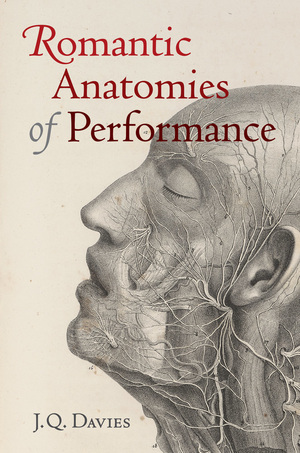 Romantic Anatomies of Performance by James Q. Davies