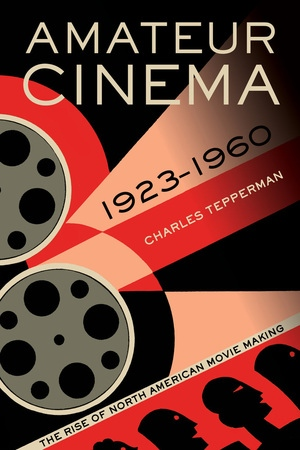 Amateur Cinema by Charles Tepperman