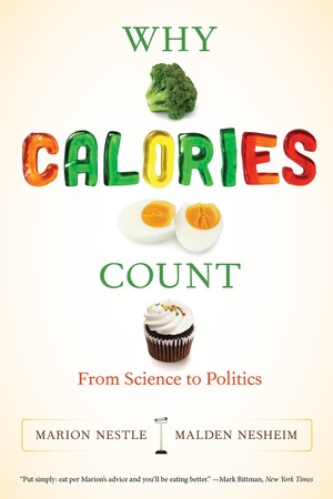 Why Calories Count By Marion Nestle Malden Nesheim Paperback