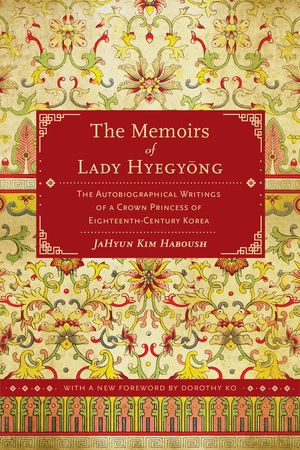 The Memoirs of Lady Hyegyong by JaHyun Kim Haboush