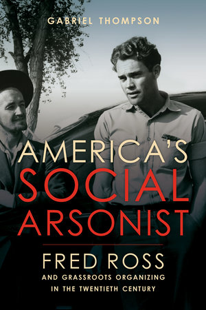 America's Social Arsonist by Gabriel Thompson