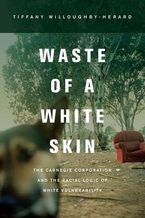Waste of a White Skin by Tiffany Willoughby-Herard