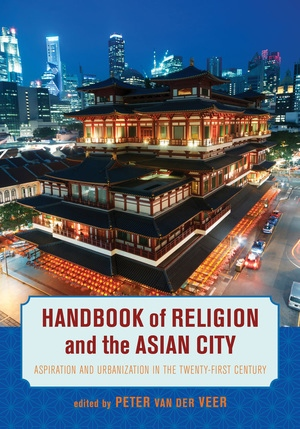 Handbook of Religion and the Asian City by Peter van der Veer
