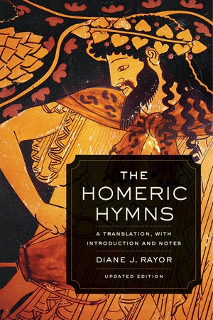 The Homeric Hymns by Diane J  Rayor - Paperback - University of