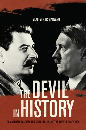 The Devil in History by Vladimir Tismaneanu