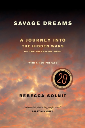 Savage Dreams by Rebecca Solnit