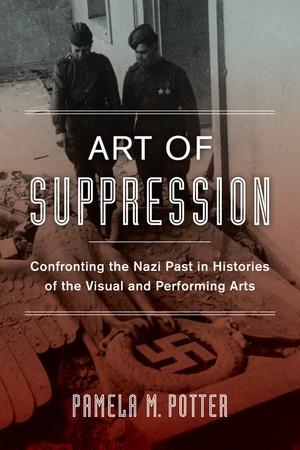 Art of Suppression by Pamela M. Potter