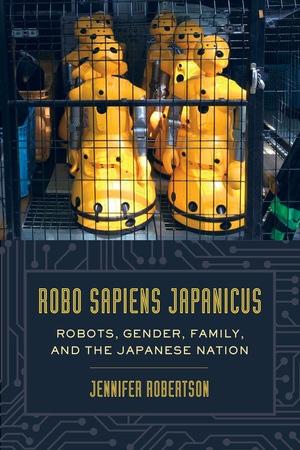 Robo sapiens japanicus by Jennifer Robertson