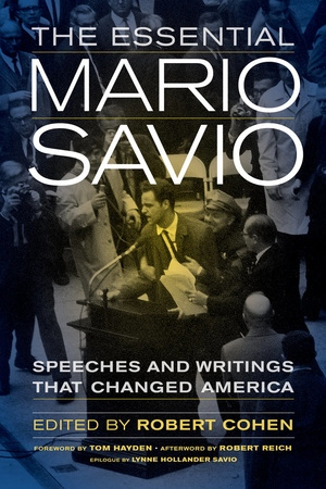The Essential Mario Savio by Robert Cohen