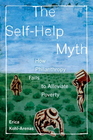 The Self-Help Myth by Erica Kohl-Arenas