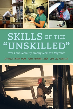 Skills of the Unskilled by Jacqueline Hagan, Ruben Hernandez-Leon, Jean-Luc Demonsant