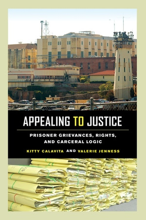 Appealing to Justice by Kitty Calavita, Valerie Jenness