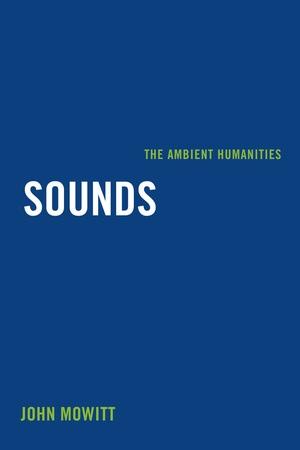 Sounds by John Mowitt