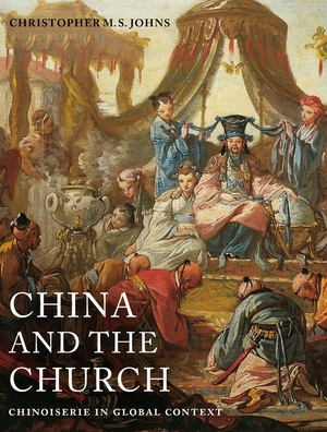 China and the Church by Christopher M. S. Johns