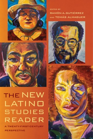 The New Latino Studies Reader by Ramon A. Gutierrez, Tomas Almaguer