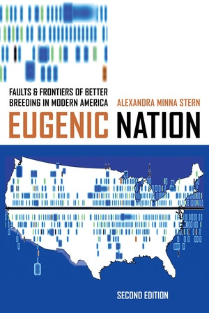 Eugenic Nation by Alexandra Minna Stern
