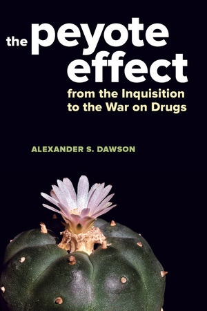 The Peyote Effect by Alexander S. Dawson