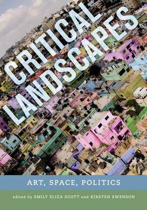 Critical Landscapes by Emily Eliza Scott, Kirsten J Swenson