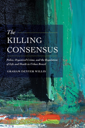 The Killing Consensus By Graham Denyer Willis Paperback