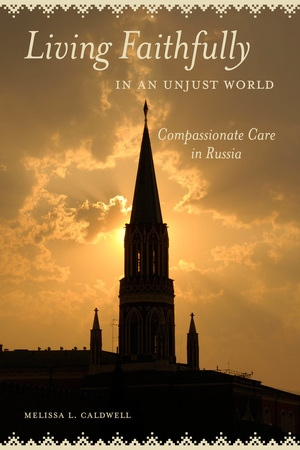 Living Faithfully in an Unjust World by Melissa L. Caldwell