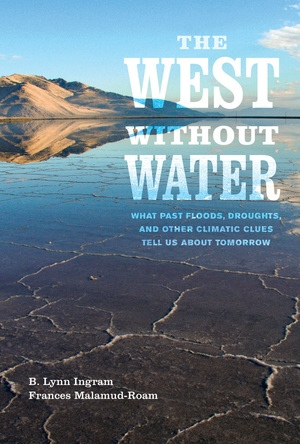 The West without Water by B. Lynn Ingram, Frances Malamud-Roam