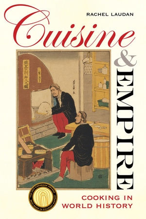 Cuisine and empire by rachel laudan paperback university of cuisine and empire by rachel laudan fandeluxe Choice Image