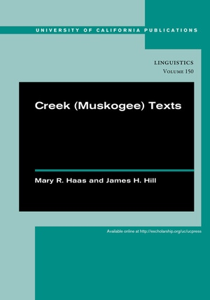 Creek (Muskogee) Texts by Mary R. Haas, James H. Hill