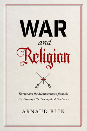 War and Religion by Arnaud Blin