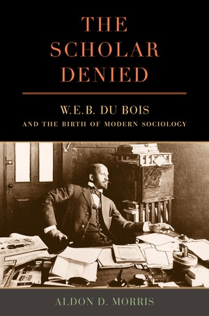 The Scholar Denied by Aldon Morris