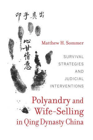 Polyandry and Wife-Selling in Qing Dynasty China by Matthew H. Sommer