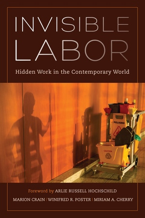 Invisible Labor by Marion Crain, Winifred Poster, Miriam Cherry
