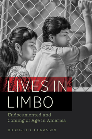 Lives in Limbo by Roberto G. Gonzales