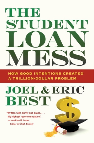 The Student Loan Mess by Joel Best, Eric Best