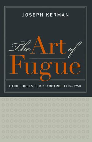 The Art of Fugue by Joseph Kerman