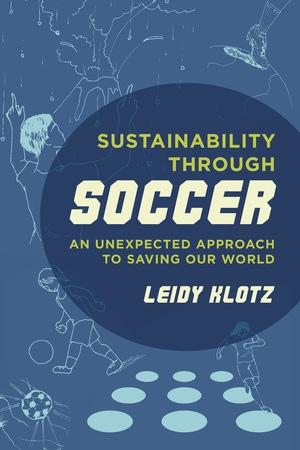 Sustainability through Soccer by Leidy Klotz