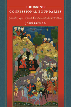 Crossing Confessional Boundaries by John Renard