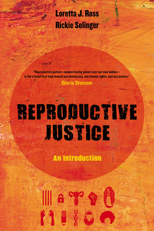 Reproductive Justice by Loretta Ross, Rickie Solinger