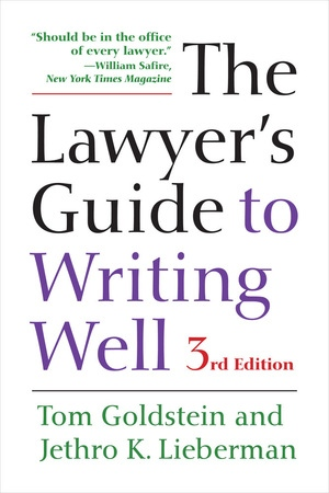 The Lawyer's Guide to Writing Well by Tom Goldstein, Jethro K. Lieberman