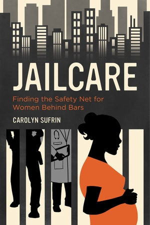 Jailcare by Carolyn Sufrin