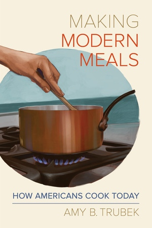 Making Modern Meals by Amy B. Trubek