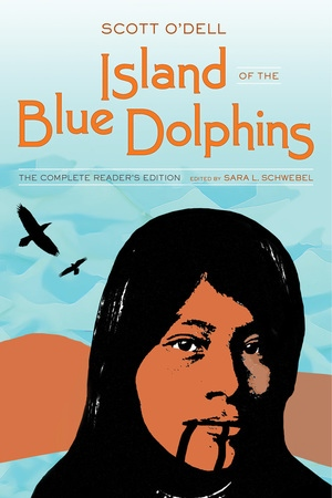 Island of the Blue Dolphins by Scott O'Dell, Sara L. Schwebel
