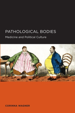 Pathological Bodies by Corinna Wagner