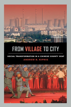 From Village to City by Andrew B. Kipnis