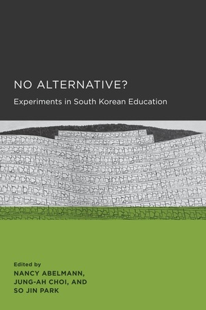 No Alternative? by Nancy Abelmann, Jung-ah Choi, So Jin Park