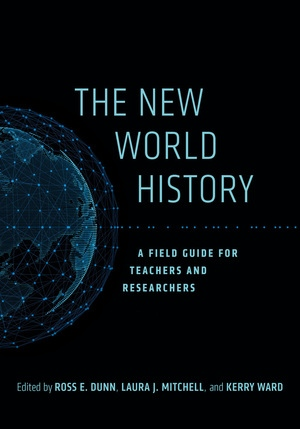 The New World History by Ross E. Dunn, Laura J. Mitchell, Kerry Ward