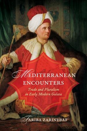 Mediterranean Encounters by Fariba Zarinebaf
