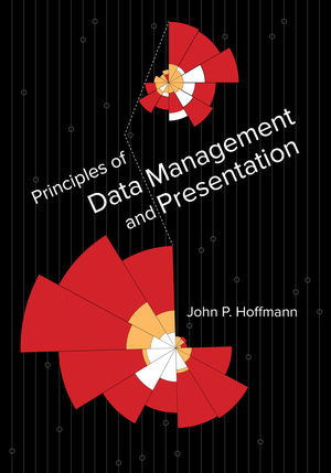 Principles of Data Management and Presentation by John P. Hoffmann